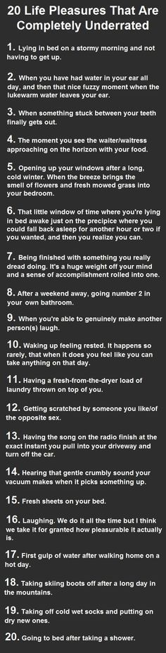 20 Life Pleasures That Are Completely Underrated. Number 2 and 6 are Heaven.