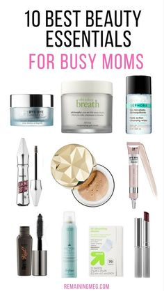 10 Best Beauty Essentials for Busy Moms. As a mom, you need your makeup routine to be easy, quick, and of course, last all day. You makeup routine doesn't need to be time consuming or costly.Here are the 10 best beauty products for moms   RemainingMeg Beauty &S Self-Care Blog #momlife