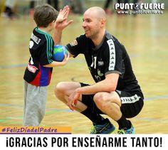 ¡Gracias Papás por enseñarnos y cuidarnos tanto! #FelizDíaDelPadre #balonmano #PuntoFuerte