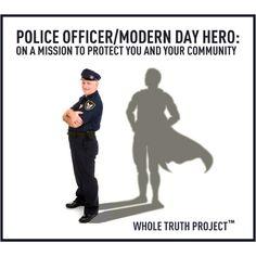 Police Officer / Modern Day Hero