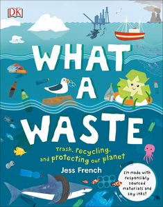 """Read """"What A Waste Rubbish, Recycling, and Protecting our Planet"""" by Jess French available from Rakuten Kobo. Everything you need to know about what we're doing to our environment, good and bad, from pollution and litter to renewa. Water Pollution, Shocking Facts, Our Environment, Programming For Kids, Toddler Books, Our Planet, Planet Earth, Planet Ocean, Biomes"""
