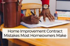 Home Improvement Contract Mistakes Most Homeowners Make