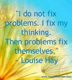 Louise hay truth to this :)