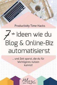 Productivity Time Hack: 7+ Ideen wie du Blog & Online-Biz automatisierst & Zeit sparst