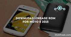 Update Lineage OS Moto E2 2015: Download the latest Lineage OS and install it on your Moto E2 2015 based on Android 7.1.1 with simple and easy steps.