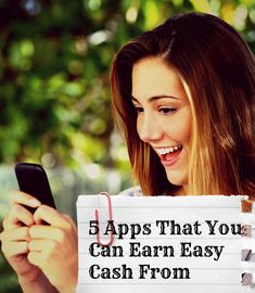 5 Apps That You Can Earn Easy Cash From Have you ever wished that you could get paid for some of the time that you spend on your smartphone? The truth is that you can. Now none of these apps are going to make you rich but if you wouldn