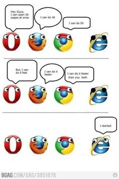 Internet Explorer...without which I cannot put in those orders to save your life.