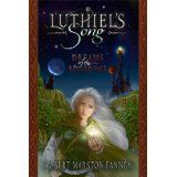 Luthiel's Song: Dreams of the Ringed Vale (Kindle Edition)By Robert Marston Fannéy
