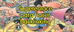 Superenlace Para Hacer Backlinking  http://gorkamu.com/2016/10/superenlace-para-hacer-backlinking/