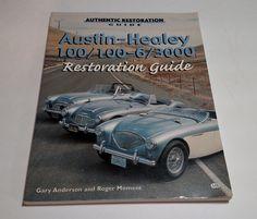 Austin-Healey 100, 100-6, 3000 Restoration Guide (Motorbooks Workshop)