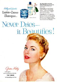 1956 Lustre-Creme Shampoo ad featuring Grace Kelly.