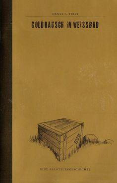 Goldrausch in Weissbad : eine Abenteuergeschichte by Henri F. Triet | LibraryThing