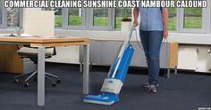 Commercial cleaning Sunshine Coast Nambour Caloundra Noosa