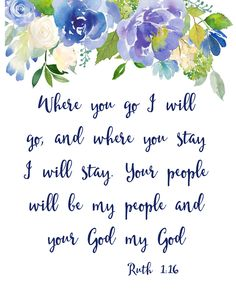 Instant download lovely quote wall art from Ruth 1:16.