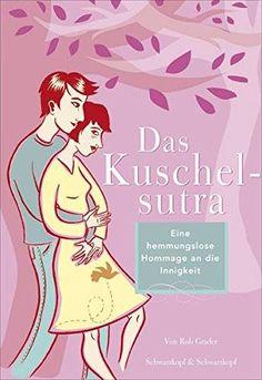 """Kuscheln: 10 Anleitungen aus dem """"Kuschelsutra"""""""