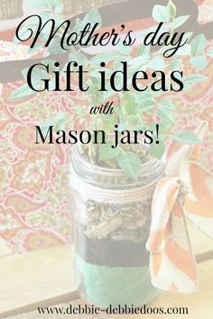 Mother's day gift ideas with mason jars