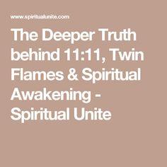 The Deeper Truth behind 11:11, Twin Flames & Spiritual Awakening - Spiritual Unite