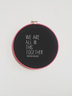 we are all in this together // wall hanging hoop