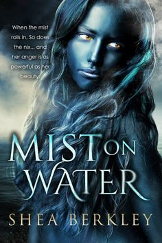 Mythical Books: Ryne is doomed to die - Mist on Water by Shea Berkley