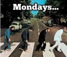 This is how Monday's look like!!!!