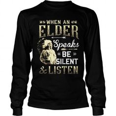 Awesome Tee When an Elder speaks be silent and listen  native Elder sweater T shirts