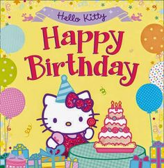 it's my birthday hello kitty Happy Birthday Kind, Happy Birthday Messages, Happy Birthday Quotes, Happy Birthday Greetings, Birthday Images, Birthday Wishes, Hello Kitty Theme Party, Hello Kitty Themes, Hello Kitty Pictures