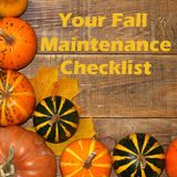 Your Fall Maintenance Checklist - get your home ready with our Blog Post of the week!  #fall #diymaintenance #homepreparation