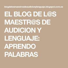 EL BLOG DE L@S MAESTR@S DE AUDICION Y LENGUAJE: APRENDO PALABRAS