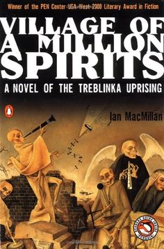 Introducing Village of a Million Spirits A Novel of the Treblinka Uprising. Buy Your Books Here and follow us for more updates!