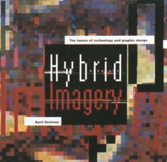 April Greiman (graphic designer), Hybrid Imagery: the Fusion of Technology and Graphic Design, 1990