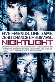 Nightlight - For years, the Covington forest has been shrouded in mystery, with a dark past as a final destination for troubled youths. Release date: March 27, 2015 (limited)