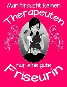 Man braucht keinen #Therapeuten nur eine #gute Friseurin. EINFACH HIER KLICKEN!