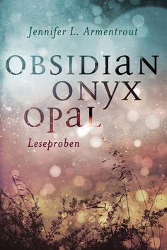 Obsidian: Obsidian. Onyx. Opal. Leseproben - Jennifer L. Armentrout - ePub | CARLSEN Verlag