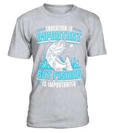 Fishing Is Importanter - Funny Fishing Shirts Apparel - Limited Edition