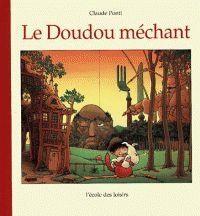 Claude Ponti - Le doudou méchant