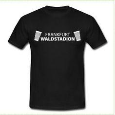 FRANKFURT WALDSTADION - FAN SHIRTS www.Bembeltown.de - #bembel #bembelfans #hessen #bembeltown #fanshirts #eintracht #geripptes #shirtshop #frankfurtshirts #shirtshopfrankfurt #waldstadion #bembelgeschenke #fussbal #tshirts #gastro #frankfurt #frankfurtammain #bar #gastro #kellner #frankfurtshirts #tshirtladen #onlineshirts #bembeldesign #Adler #adlerfrankfurt #eintrachtfrankfurt #eintrachtfans  #bembelschwung #apfelwein #ebbelwoi #fussballfans #adlerfans #frankfurtwaldstadion