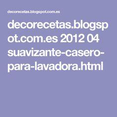 decorecetas.blogspot.com.es 2012 04 suavizante-casero-para-lavadora.html