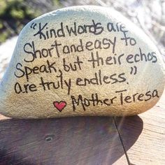 """46 Likes, 2 Comments - The Kindness Rocks Project (@thekindnessrocksproject) on Instagram: """"""""Kind words are short and easy to speak, but their echos are truly endless"""" mother theresa…"""""""