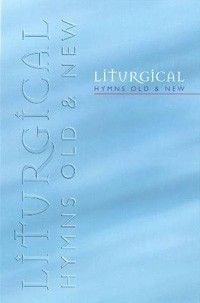 Liturgical Hymns Old & New