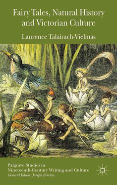Fairy Tales, Natural History and Victorian Culture deals with the way in which natural history was connected to the world of fairies and highlights how shifts in the understanding of natural history,