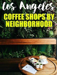 Coffee Shops In Los Angeles By Neighborhood   http://www.rtwgirl.com/los-angeles-coffee/
