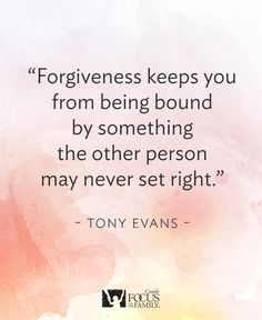 One of many insights on forgiveness in Tony Evan's latest book, Kingdom Marriage.