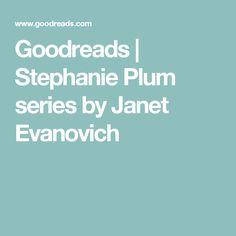 Goodreads | Stephanie Plum series by Janet Evanovich