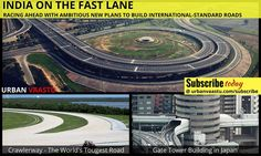 Must Read : India On The Fast Lane : Racing Ahead With Ambitious New Plans to Build International-Standard Roads