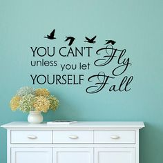Wall Decal Quote You Cant Fly Unless You Let Yourself Fall Decals Vinyl Stickers Quotes Lyrics Wall Art Vinyl Lettering Home Decor Approximate Item