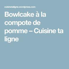 Bowlcake à la compote de pomme – Cuisine ta ligne