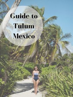 Guide to Tulum Mexico