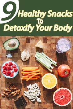 9 Healthy Snacks To Detoxify Your Body | Your Health Matters For Us