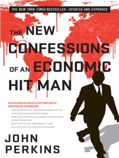 READ The New Confessions of an Economic Hit Man by John Perkins book pdf Best Accounting Books recommendations to read in your lifetime. READ The New Confessions of an Economic Hit Man BOOK Free Books, Good Books, New York Times, Evil Empire, Man Up, Books To Read Online, New Chapter, Reading Lists, Memoirs