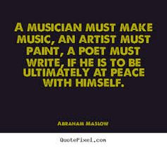 Abraham Maslow quote musician